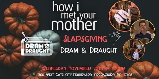 How I Met Your Mother Slapsgiving Trivia at Dram & Draught Greensboro