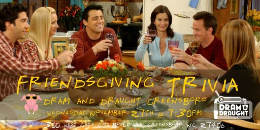 Friendsgiving Trivia at Dram & Draught