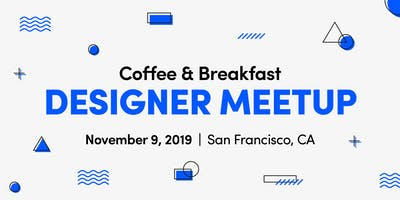 Coffee and Breakfast Design Meetup for Designers