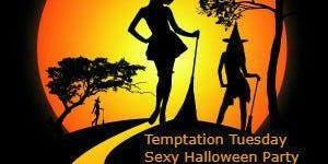 Temptation Tuesday Hallows Eve Party  - October 29, 2019
