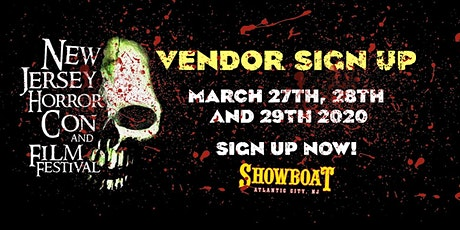 Vendor Registration NJ Horror Con & Film Festival - SPRING 2020 tickets