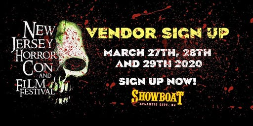 Vendor Registration NJ Horror Con & Film Festival - SPRING 2020