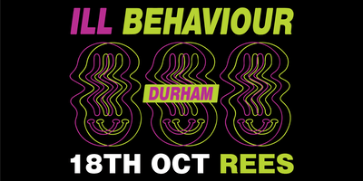 Ill Behaviour Durham - REES