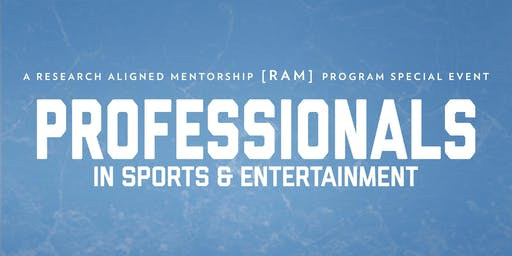RAM Program Presents - Professionals in Sports & Entertainment