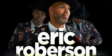 """ERIC ROBERSON 'Music Fan First"""" 10th Anniversary Tour tickets"""
