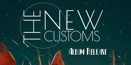 The New Customs • Album Release