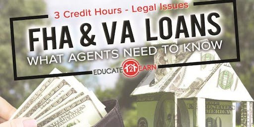 3 Free CE Hours - FHA & VA Loans (What Agents Need to Know)