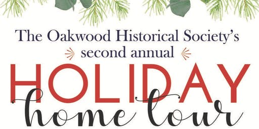 The Oakwood Historical Society's 2nd Annual Holiday Home Tour