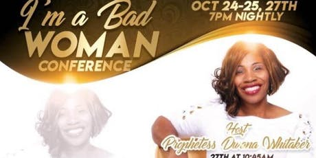 """I'M A BAD WOMAN"" Annual Women's Conference for EPIC Church of Atlanta tickets"
