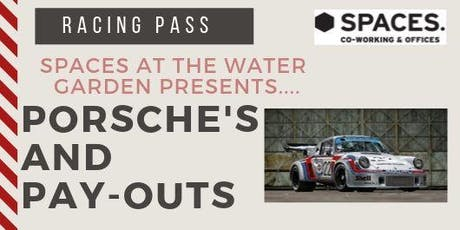 SPACES at The Water Garden Presents: Porsches and Pay-outs! tickets