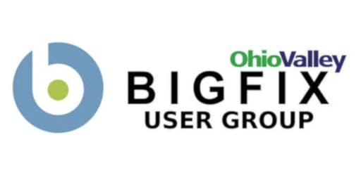 Ohio Valley BigFix User Group