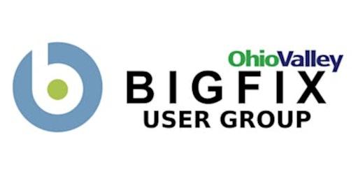 Ohio Valley BigFix User Group