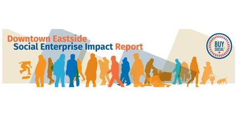 Downtown Eastside Social Enterprise Impact Report Launch and Holiday Market tickets