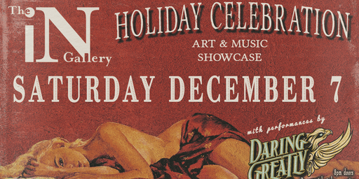 The iN Gallery Holiday Celebration featuring Daring Greatly
