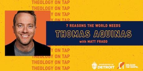 7 Reasons the World Needs Thomas Aquinas - Theology on Tap tickets