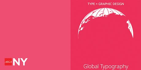 Type x Graphic Design ~ Global Typography tickets
