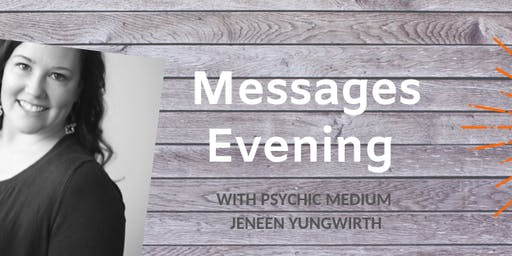 Messages Evening with Jeneen Yungwirth