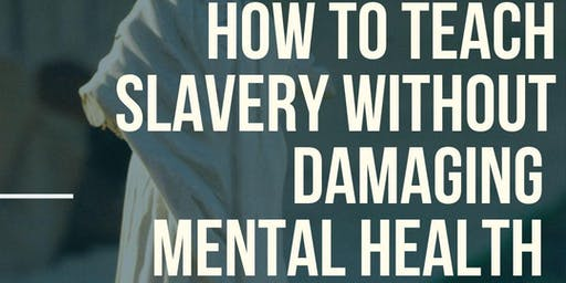 How To Teach Slavery Without Damaging Mental Health