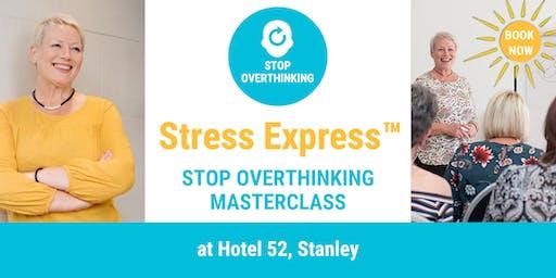 Stress Express Masterclass: Stop Overthinking