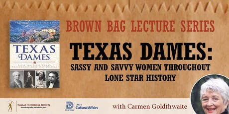 Brown Bag Lecture: Texas Dames with Carmen Goldthwaite tickets