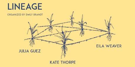 LINEAGE: Julia Guez, Kate Thorpe, Eila Weaver tickets