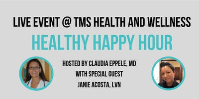 Healthy Happy Hour at TMS Health & Wellness
