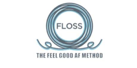 Floss - The Feel Good A.F. Method tickets
