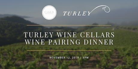Turley Wine Cellars Wine Pairing Dinner tickets