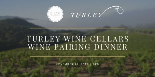 Turley Wine Cellars Wine Pairing Dinner