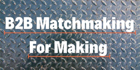 B2B Matchmaking for Making tickets