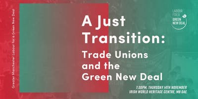 A Just Transition: Trade Unions and the Green New Deal