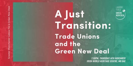 A Just Transition: Trade Unions and the Green New Deal tickets