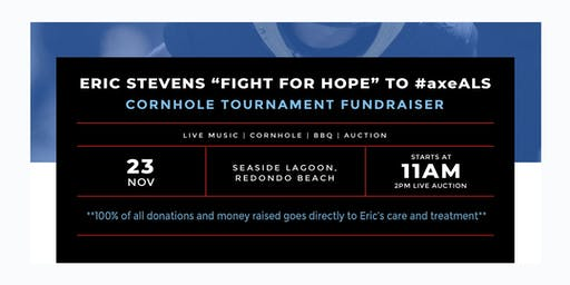 "Eric Stevens ""Fight For Hope"" to #axeALS - ALS Fundraiser"