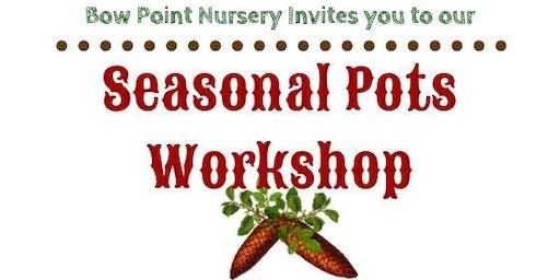Bow Point Nursery's Seasonal Pots Workshop
