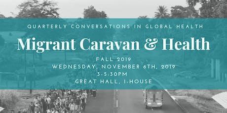 Quarterly Conversations in Global Health: Migrant Caravan & Health tickets
