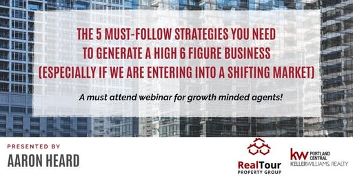 Webinar: 5 Must-Follow strategies to a 6 figure Real Estate income w/ Aaron