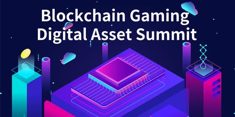 2019 Blockchain Gaming & Digital Asset Summit SF tickets