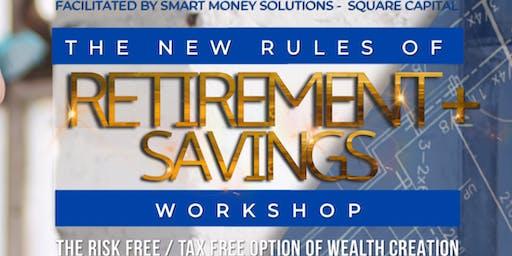 New Rules of Retirement Savings:Risk & Tax Free Option (SATURDAY/MLK)