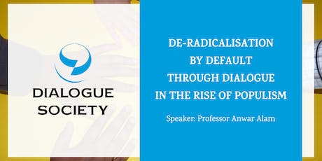 De-radicalisation by default through dialogue in the rise of populism tickets
