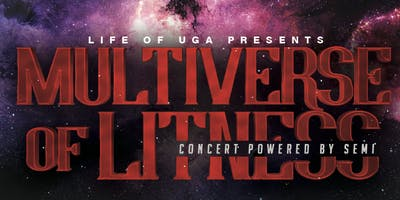 Life of U.G.A. Presents Multiverse of Litness Concert