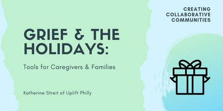 Grief and the Holidays: Tools for Caregivers and Families tickets