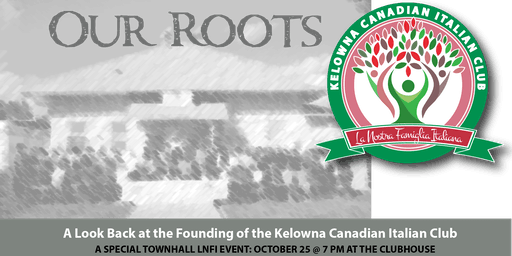 Our Roots: The founding of the Kelowna Canadian Italian Club