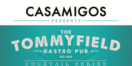 The Tommyfield Cocktail Series Casamigos Edition tickets