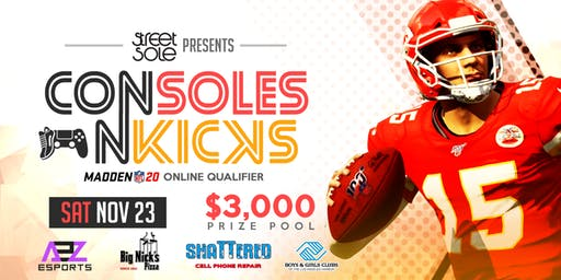 Consoles n' Kicks | $3000 Prize Pool | PS4/XBOX One Madden 20 Tournament
