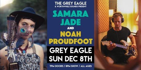 Samara Jade + Noah Proudfoot tickets