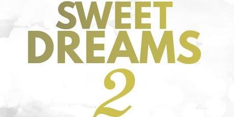 Sweet Dreams 2 tickets
