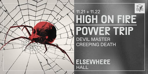 High On Fire + Power Trip @ Elsewhere (Hall)