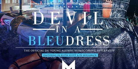 ((DEVIL IN A BLEU DRESS)) THE OFFICIAL DU YOUNG ALUMNI HOMECOMING AFTER PARTY tickets