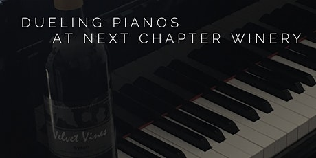 Dueling Pianos at Next Chapter Winery tickets