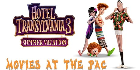 Movies at the PAC: Hotel Transylvania 3 tickets